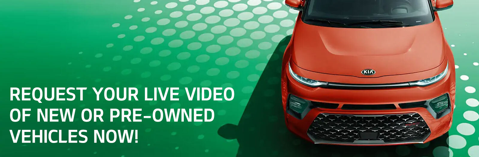 Request your Live Video of New or Pre-Owned Vehicles Now